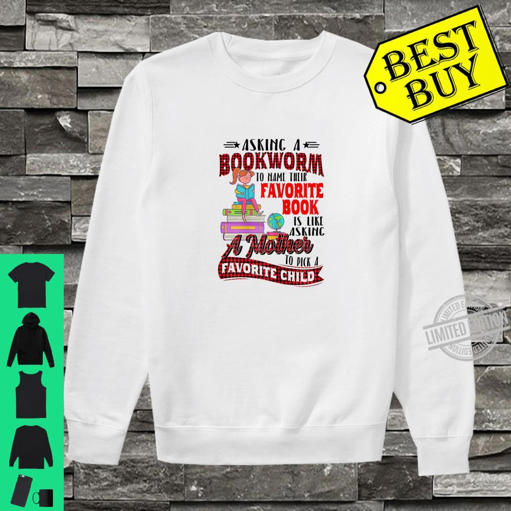 Womens Asking A Bookworm To Name Their Favorite Book Shirt sweater