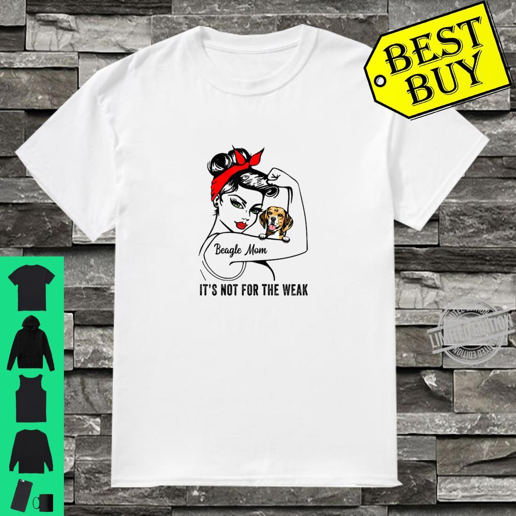 Womens Beagle Mom Mamas Owner Not For Weak Shirt